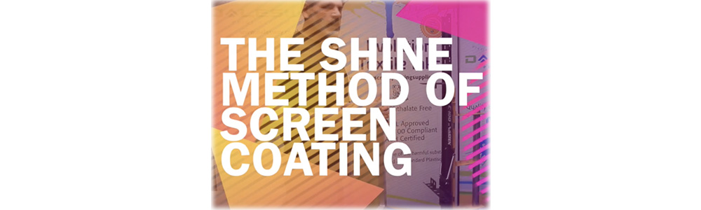 How to coat a screen - The Shine Method